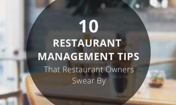 10 Restaurant Management Tips That Restaurant Owners Swear By